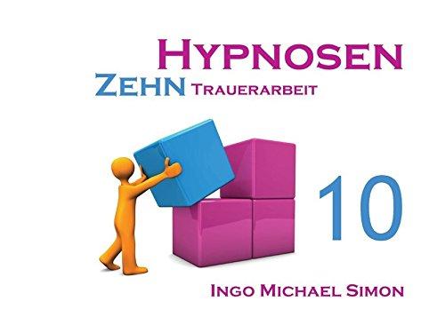 Zehn Hypnosen. Band 10: Trauerarbeit
