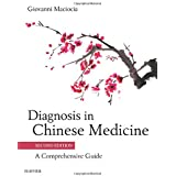 Diagnosis in Chinese Medicine: A Comprehensive Guide