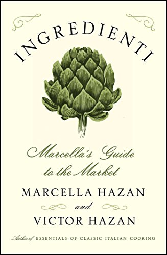 Ingredienti: Marcella's Guide to the Market by Marcella Hazan, Victor Hazan