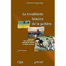 Troublante histoire de la jachère (epub): Pratiques des cultivateurs, concepts de lettrés et enjeux sociaux (Sciences en partage) (French Edition)