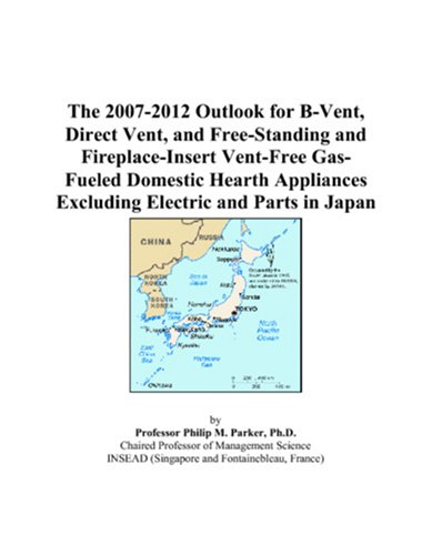 The 2007-2012 Outlook for B-Vent, Direct Vent, and Free-Standing and Fireplace-Insert Vent-Free Gas-Fueled Domestic Hearth Appliances Excluding Electric and Parts in Japan