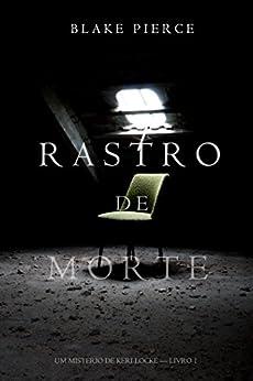 Rastro de Morte (Um Mistério de Keri Locke--Livro 1) por [Pierce, Blake]