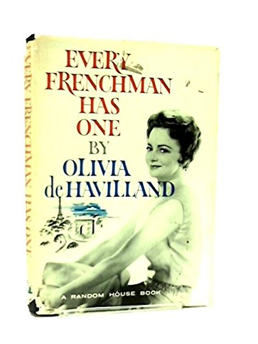 Every Frenchman Has One by Olivia De Havilland
