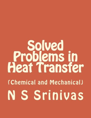 Solved Problems in Heat Transfer: (for Chemical and Mechanical Engineering)
