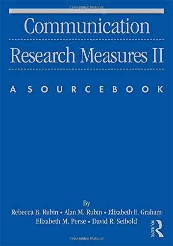 Communication Research Measures II: A Sourcebook (Routledge Communication Series) (v. 2)