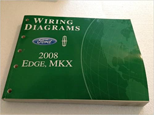 2008 ford edge/lincoln mkx wiring diagram manual original: ford motor co :  amazon com: books