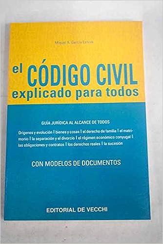 El codigo civil explicado para todos: Amazon.es: Garcia Esteve, M.A.: Libros