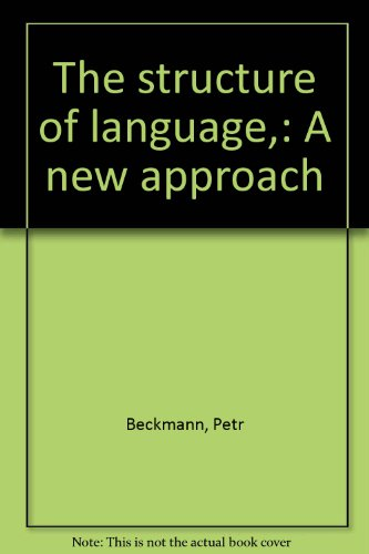 The structure of language,: A new approach