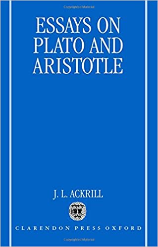 com essays on plato and aristotle j l  com essays on plato and aristotle 9780198236412 j l ackrill books