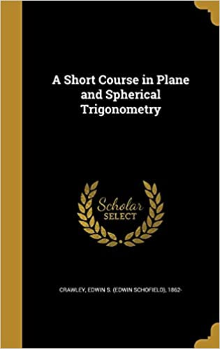 Book A Short Course in Plane and Spherical Trigonometry