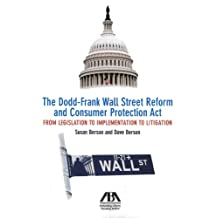 The Dodd-Frank Wall Street Reform and Consumer Protection Act: From Legislation to Implementation to Litigation