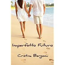 Imperfetto Futuro (Italian Edition)