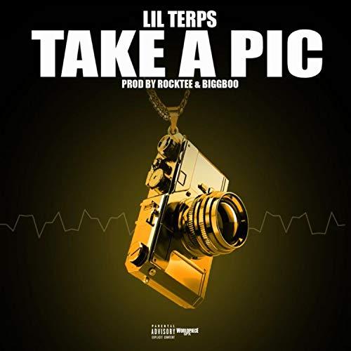 Take a Pic [Explicit] (Take Pic A)