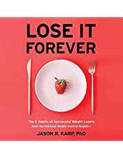 Lose It Forever: The 6 Habits of Successful Weight Losers from the National Weight Control Registry