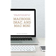 The Ridiculously Simple Guide to MacBook, iMac, and Mac Mini: A Practical Guide to Getting Started with the Next Generation of Mac and MacOS Mojave (Version 10.14)