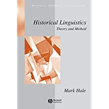 Historical Linguistics: Theory and Method (Blackwell Textbooks in Linguistics Book 2)