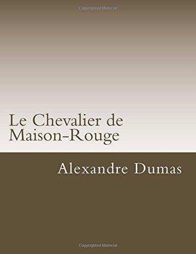 Le Chevalier de Maison-Rouge (Classiques de la littrature) (French Edition)