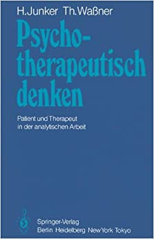 Psychotherapeutisch denken: Patient Und Therapeut In Der Analytischen Arbeit (German Edition)