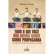 Tudo que você não queria saber sobre propaganda : as verdades da profissão que poucos ensinam.