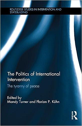 The Politics of International Intervention: The Tyranny of