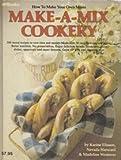 Make-A-Mix Cookery, Karine Eliason, 0895860082