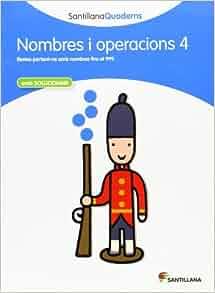 Santillana quaderns nombres i operacions 4: 9788468013855: Amazon.com