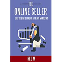 THE ONLINE SELLER - 2 ONLINE BUSINESS IDEAS: EBAY SELLING & FOREIGN AFFILIATE MARKETING
