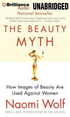 [(The Beauty Myth: How Images of Beauty Are Used Against Women)] [Author: Naomi Wolf] published on (February, 2014)