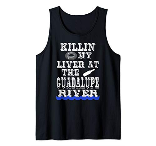 Killin My Liver At The Guadalupe River Float Tubing Tank Top Tank Top