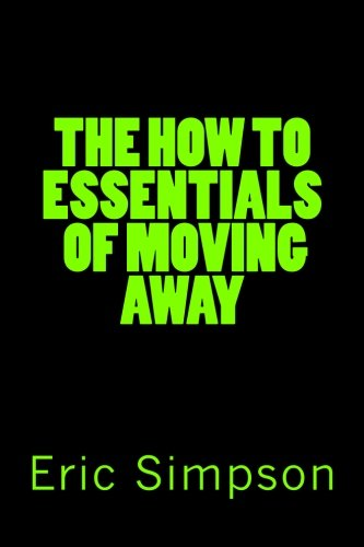 The How To Essentials Of Moving Away