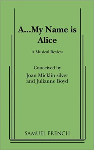 Book A-- My Name is Alice: A Musical Review (French's Musical Library)
