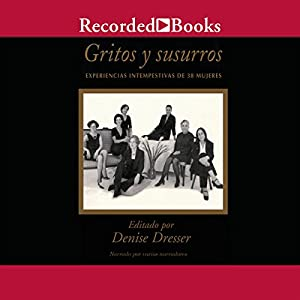 Gritos y susurros [Shouts and Whispers (Texto Completo)] Audiobook