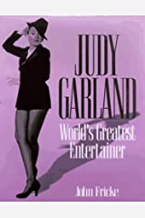 Judy Garland: World's Greatest Entertainer by John Fricke (1997-10-04)
