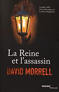 La Reine et l'assassin par David Morrell