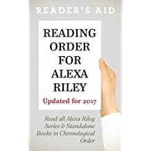 Reading Order for Alexa Riley Updated 2017: Read ALL Alexa Riley Series in Order, Among Others; The Princess Series in Order, Promises Series in Order, The Breeding Series in Order...