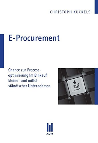 E-Procurement: Chance zur Prozessoptimierung im Einkauf kleiner und mittelständischer Unternehmen
