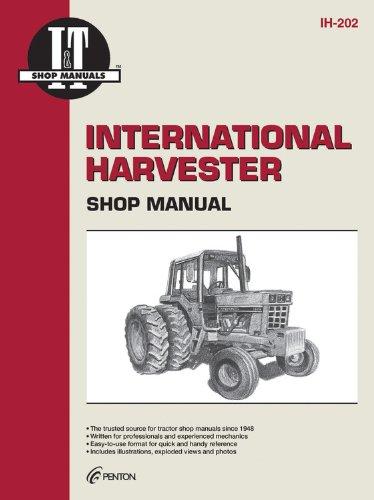 International Harvester Shop Manual Ih-202 (I & T Shop Service Manuals) ()