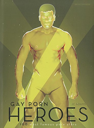 Gay Porn Heroes: 100 Most Famous Porn Stars (English and German Edition)