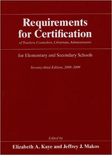 Book Requirements for Certification 2008-2009: of Teachers, Counselors, Librarians, and Administrators for Elementary and Secondary Schools Requirements ... Librarians, and Administrators for ...