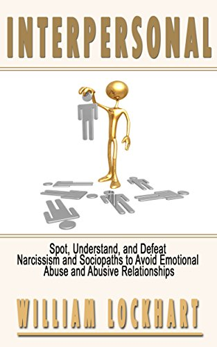 Sociopath: Narcissism - Spot, Understand, and Defeat to Avoid Emotional  Abuse and Abusive Relationships (People Smart, Soft Skills, Sociopath,