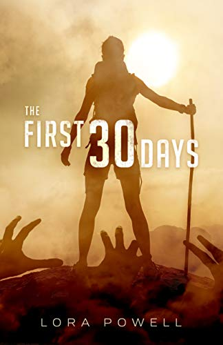 The First 30 Days: A Zombie Apocalypse Novel by [Powell, Lora]