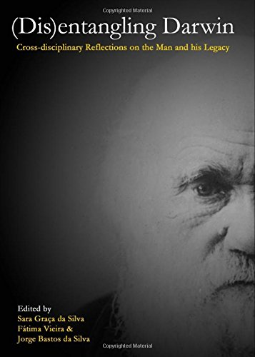 Disentangling Darwin: Cross-Disciplinary Reflections on the Man and His Legacy