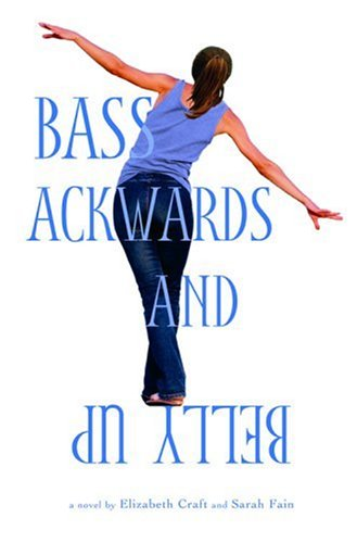 Bass Ackwards and Belly Up