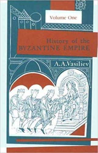 History of the Byzantine Empire: Vol. 1, 324-1453 (The Fall Of The Byzantine Empire In 1453)