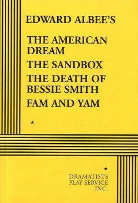 The American Dream, The Sandbox, The Death of Bessie Smith, Fam and Yam (Acting Edition for Theater Productions)