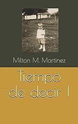 Tiempo de decir  I (Spanish Edition)
