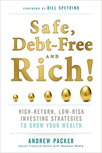 Safe, Debt-Free, and Rich!: High-Return, Low-Risk Investing