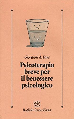 Psicoterapia breve per il benessere psicologico Giovanni Andrea Fava