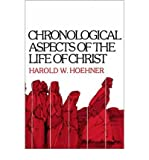 img - for [ [ [ Chronological Aspects of the Life of Christ[ CHRONOLOGICAL ASPECTS OF THE LIFE OF CHRIST ] By Hoehner, Harold W. ( Author )Feb-24-1978 Paperback book / textbook / text book