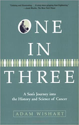 Book One in Three: A Son's Journey into the History and Science of Cancer by Adam Wishart (2008-01-21)